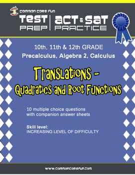 Translations: Quadratics & Root Functions - CST ACT SAT Test Prep