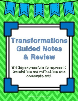 Translations & Reflections: Guided Notes & Review Worksheet