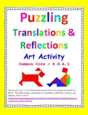 Translations and Reflections Puzzle - Transformation Art Activity - CCSS 8.G.A.3