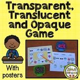Transparent, Translucent and Opaque Game