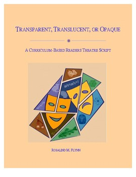 Transparent, Translucent, or Opaque Readers Theatre Script