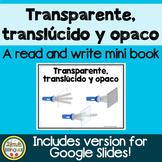 Transparente, translúcido y opaco ~ Transparent, Transluce