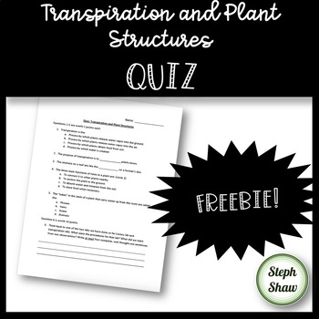 Transpiration and Plant Structures Quiz