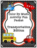 Transportation Edition: Color By Music Activity Fun Packet