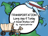 Transportation: Long Ago and Today: A Social Studies Unit