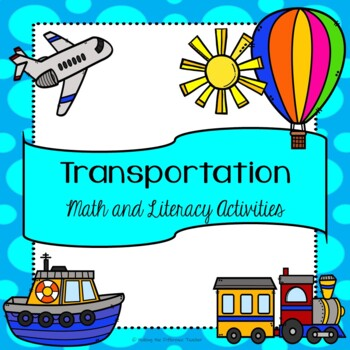 Transportation Math and Literacy Activities for Preschoolers & Toddlers