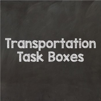 Transportation Themed Task Boxes