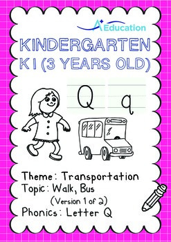 Transportation - Walk, Bus (I): Letter Q - K1 (3 years old
