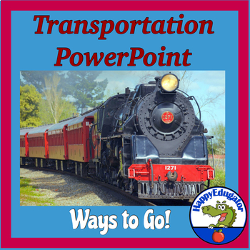 Transportation PowerPoint - All Kinds of Transportation and Ways to Go