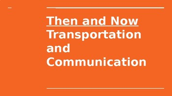 Transportation and Communication Past and Present