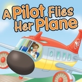Transportation eBook: A Pilot Flies Her Plane Read-And-Sing Along with Song