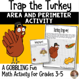 Thanksgiving Math- **Trap the Turkey** Perimeter and Area Activity: Grades 3-5