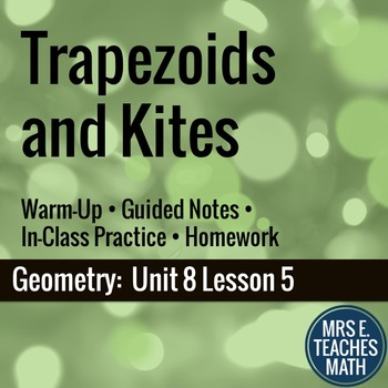 Trapezoids And Kites Lesson By Mrs E Teaches Math Tpt