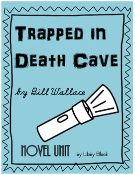 Trapped in Death Cave- NOVEL UNIT