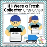 Trash Collector Craft (If I Were a Trash Collector Writing Prompts)