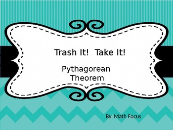 Trash It!  Take It!  Pythagorean Theorem