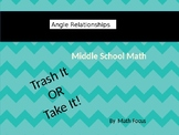 Trash It or Take It!  Angle Relationships