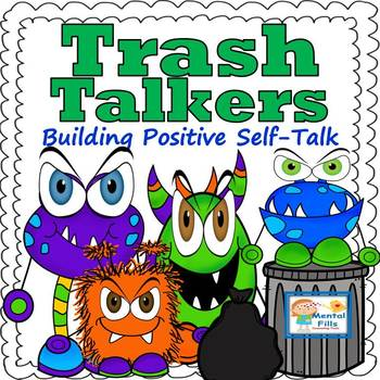 Trash Talkers: Building Positive Self-Talk for Confidence and Self-Esteem