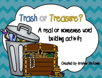 Trash or Treasure: A real or nonsense word building activi