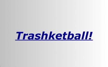 Trashketball!