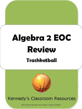 Trashketball: Algebra 2 Final Exam Review