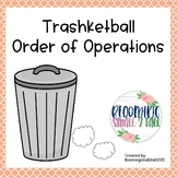 Trashketball Game - Order of Operations