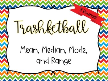 Trashketball: Mean, Median, Mode, and Range