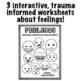Feelings Worksheets: The Trauma Informed Feelings Workbook