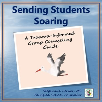 Sending Students Soaring: Trauma-Informed Counseling
