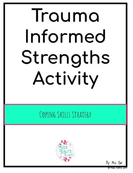 Trauma Informed Strengths Activity l Coping Skills Strategy