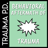 Trauma Sensitive Schools: Behavioral Aftermath of Trauma