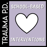 Trauma Sensitive Schools: School Based Interventions