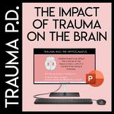 Trauma Sensitive Schools: The Impact of Trauma on the Brain