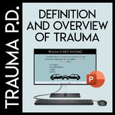 Trauma Sensitive Schools: Trauma Defined