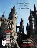 Travaux d'écriture : Le Moyen-âge