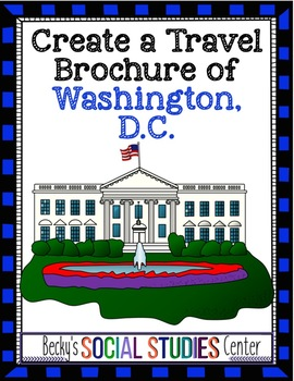Travel Brochure for Washington, D.C. - A Project about our Capital City