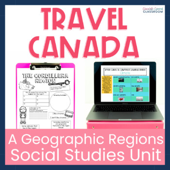 Travel Canada – A Fun and Engaging Upper Elementary Social Studies Unit