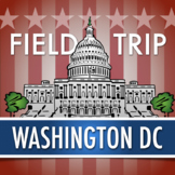 WASHINGTON DC: Civics Field Trip and History Project