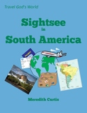 Travel God's World: Sightsee in South America