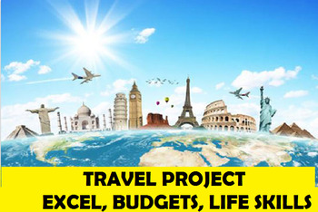 Travel Project Unit Plan for Personal Finance, FACS, Gifted Ed, Excel, Budget