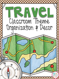 Travel Theme EDITABLE Classroom Organization and Decor