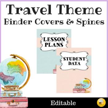 Travel Theme Teacher Binder Covers - Editable
