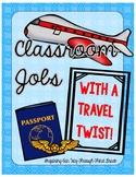 Travel Themed Classroom Jobs--Now Customizable!