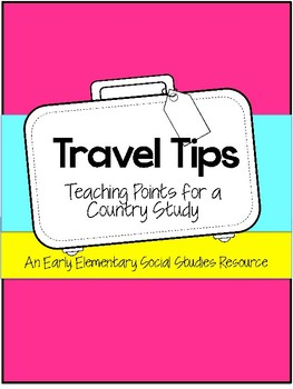 Travel Tips: Teaching Points for a Country Study