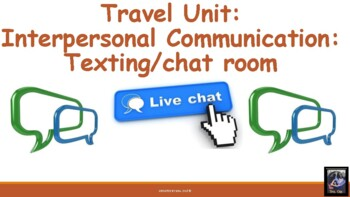 Travel unit :Interpersonal communication texting/ chat room