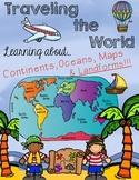 Traveling the World - Continents, Oceans, Maps, and Landforms