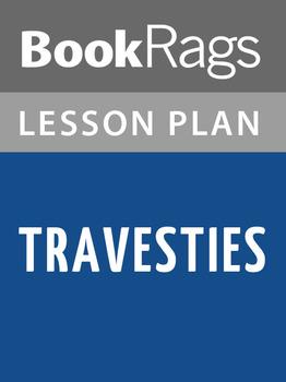 Travesties Lesson Plans