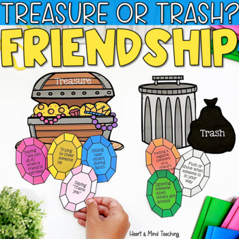 Treasure or Trash activity; Behaviors, words that can help or hurt friendships