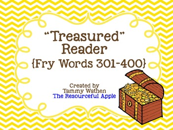 """Treasured"" Reader {Fry Words 301-400}"