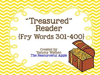 """""""Treasured"""" Reader {Fry Words 301-400}"""